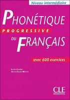 Phonétique progressive du français. Niveau Intermédiaire