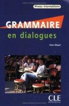 Grammaire en Dialogues. Niveau intermédiaire