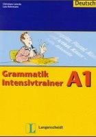 Grammatik Intensivtrainer A1, A2